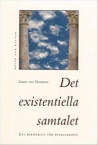 Det existentiella samtalet : Ett perspektiv för psykoterapin