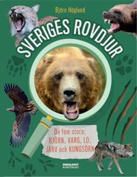 Sveriges rovdjur : de fem stora: björn varg lo järv och kungsörn