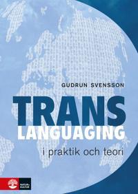Transspråkande i praktik och teori