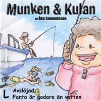 Munken & Kulan L, Avslöjad ; Fanta är godare än vatten