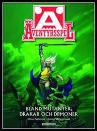 Äventyrsspel : bland mutanter drakar och demoner