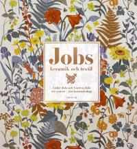 Jobs keramik & textil : Lisbet Jobs och Gocken Jobs – två systrar, två konstnärskap
