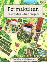 Permakultur! : framtiden i din trädgård