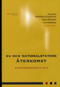 EU och nationalstatens återkomst : europaperspektiv 2019