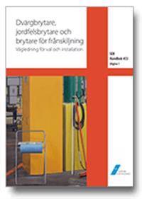 SEK Handbok 453 – Dvärgbrytare jordfelsbrytare och brytare för frånskiljning – Vägledning för val och installation
