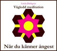 När du känner ångest – Vägledd meditation