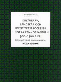 Kulturarv landskap och identitetsprocesser i norra Fennoskandien 500-1500