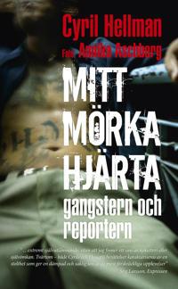 Mitt mörka hjärta : gangstern och reportern