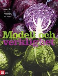 Modell och verklighet Kemi 2/B lärobok andra upplagan