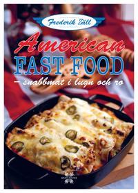 American fast food : snabbmat i lugn och ro