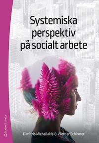 Systemiska perspektiv på socialt arbete – Att begripa komplexiteten bakom sociala fenomen