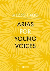 Arias for Young Voices: Mezzo – Alto