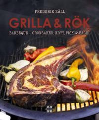 Grilla & Rök : grönsaker kött fisk & fågel