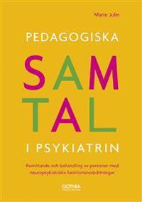 Pedagogiska samtal i psykiatrin : bemötande och behandling av personer med neuropsykiatriska funktionsnedsättningar