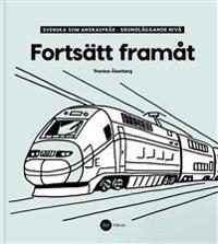 Fortsätt Framåt – Svenska som andraspråk, grundläggande nivå