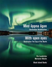 Med öppna ögon : destination Nordkalotten / With open eyes : destination The Cap of the North