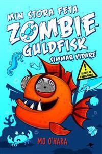 Min stora feta zombieguldfisk. Simmar vidare