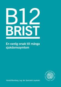 B12 brist – en vanlig orsak till många sjukdomssymtom