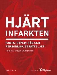 Hjärtinfarkten : fakta expertråd och personliga berättelser