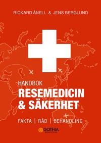 Resemedicin och säkerhet : handbok – fakta råd behandling