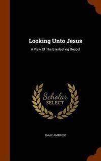 Bilde av Looking Unto Jesus