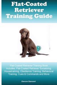 Bilde av Flat-coated Retriever Training Guide Flat-coated Retriever Training Book Includes: Flat-coated Retriever Socializing, Housetraining, Obedience Trainin