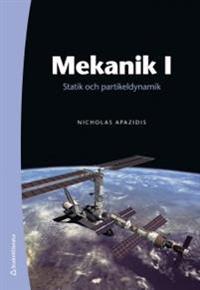 Mekanik I : statik och partikeldynamik