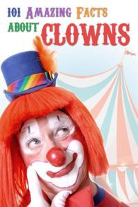 Bilde av 101 Amazing Facts About Clowns