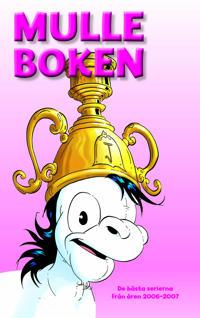 Mulleboken. De bästa serierna från åren 2006 – 2007