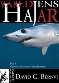 Världens hajar. D. 1 Ordning jättehajar Lamniformes