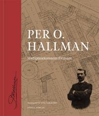 Per O. Hallman : stadsplanekonstens förnyare