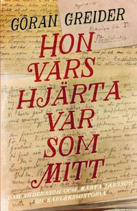 Hon vars hjärta var som mitt : Dan Andersson och Märta Larsson – en kärlekshistoria