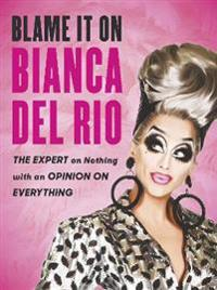 Bilde av Blame It On Bianca Del Rio