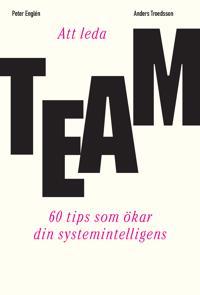 Att leda team : 60 tips som ökar din systemintelligens