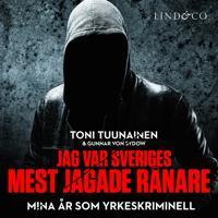 Jag var Sveriges mest jagade rånare – Mina år som yrkeskriminell
