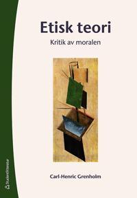 Etisk teori : kritik av moralen