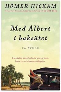 Med Albert i baksätet : en nästan sann historia om en man hans hustru och hennes alligator
