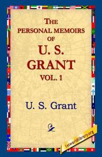 Bilde av The Personal Memoirs Of U.s. Grant, Vol 1.