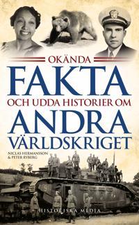 Okända fakta och udda historier om andra världskriget