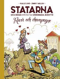 Statarna och deras (inte fullt så) underbara äventyr : rovor och champagne