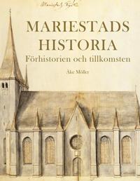 Mariestads historia – Förhistorien. Tillkomsten.