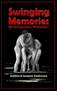 Swinging Memories: Ett swingerspars memoarer