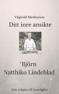 Vägledd meditation – Ditt inre ansikte
