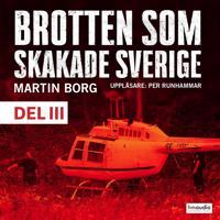 Brotten som skakade Sverige, del 3