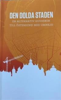 Den dolda staden – en alternativ guidebok till Östersund med omnejd