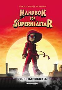 Handbok för superhjältar. Del 1: Handboken