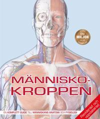 Människokroppen : den kompletta guiden till människans anatomi