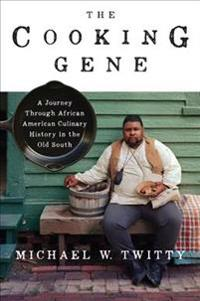 Bilde av The Cooking Gene: A Journey Through African American Culinary History In The Old South