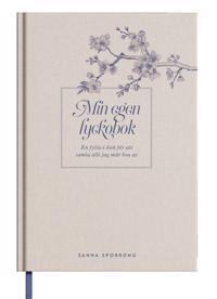 Min egen lyckobok : En fylla-i-bok för att samla allt jag mår bra av