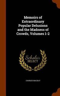 Bilde av Memoirs Of Extraordinary Popular Delusions And The Madness Of Crowds, Volumes 1-2